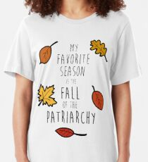 My Favorite Season Is The Fall Of The Patriarchy Slim Fit T-Shirt