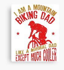 I Am A Mountain Biking Dad For Cyclist Lovers Canvas Print