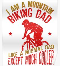 I Am A Mountain Biking Dad For Cyclist Lovers Poster