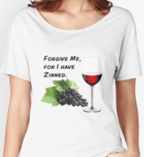Forgive Me, For I Have Zinned Women's Relaxed Fit T-Shirt