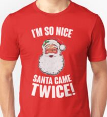 I'm So Nice Santa Came Twice! Slim Fit T-Shirt