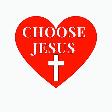 Choose Jesus for Christian Families and Friends by mptaylor