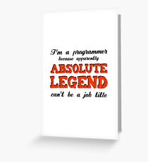Absolute Legend - Funny Programming Jokes - Light Color Greeting Card
