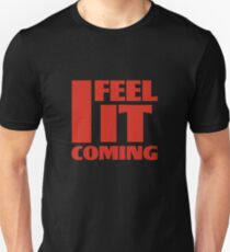 I Feel It Coming The Weeknd Unisex T-Shirt