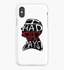 I Had Bad Days! iPhone Case/Skin