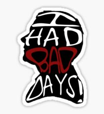 I Had Bad Days! Sticker