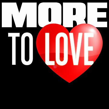 More To LOVE by CJSDesign