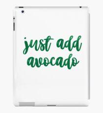 Just add avocado iPad Case/Skin