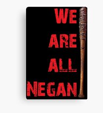We are all negan Canvas Print