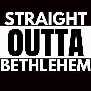 Straight Outta Bethlehem Christmas  by mptaylor