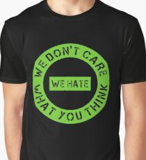 We Hate Everyone Graphic T-Shirt