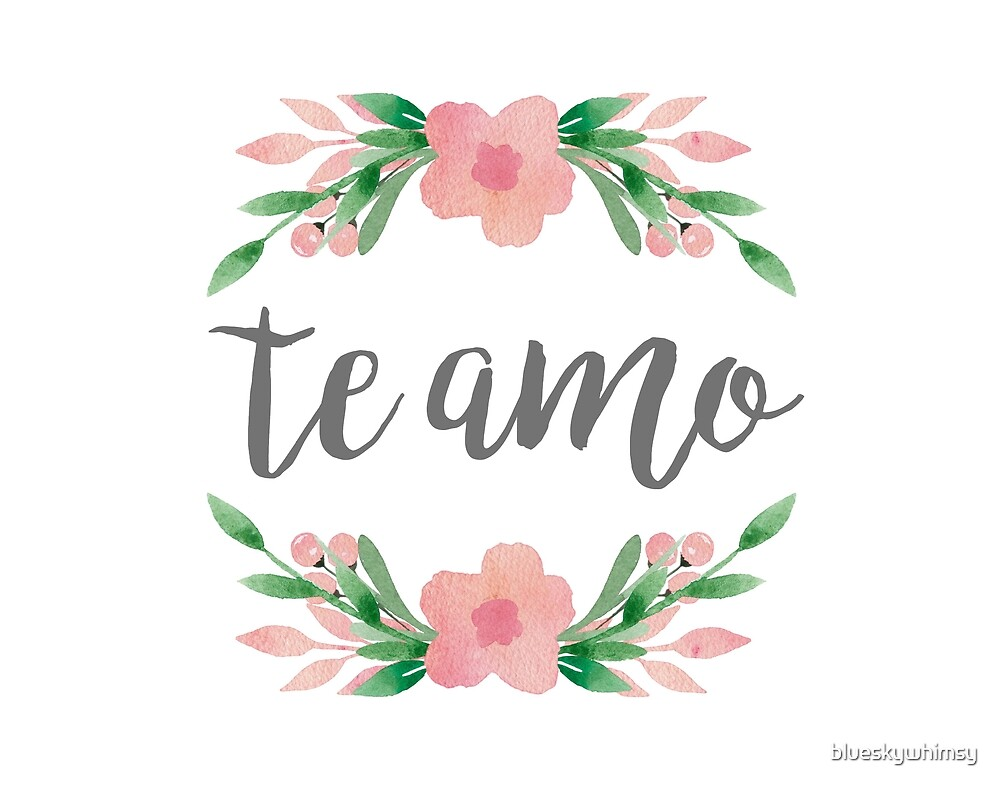 I Love You Te Amo Spanish Quote by blueskywhimsy