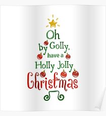 Oh By Golly Have a Holly Jolly Christmas Poster