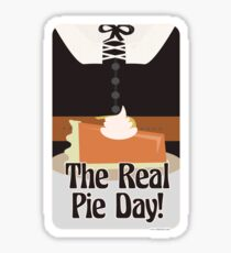 Thanksgiving is the real Pie Day  Sticker