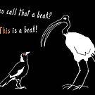 You call that a beak?  by Matt Mawson