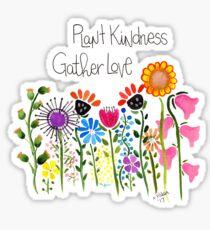 Plant Kindness, Gather Love Sticker
