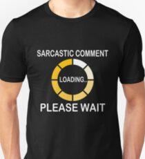 Sacrastic Comment Loading Please Wait T-Shirt