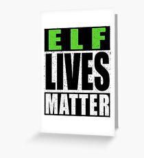 Elf Lives Matter Greeting Card