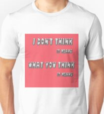 I don't think it means what you think it means T-Shirt