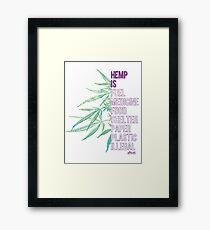 Hemp is Framed Print