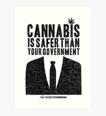 Cannabis is Safer Than Your Government Art Print