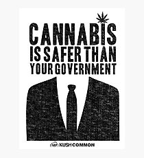 Cannabis is Safer Than Your Government Photographic Print