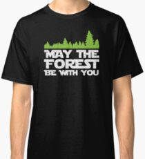 Funny Earth Day Apparel - May the Forest Be With You! Classic T-Shirt