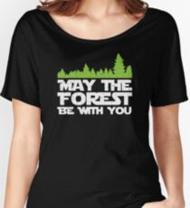Funny Earth Day Apparel - May the Forest Be With You! Women's Relaxed Fit T-Shirt