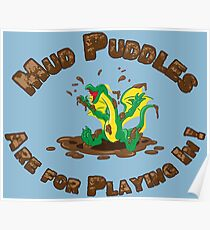 Mud Puddles Are for Playing In! Poster