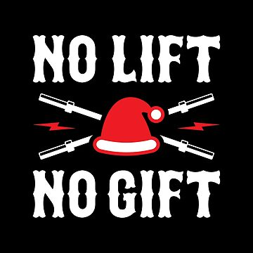 No Lift No Gift (Funny Santa Claus Rule 1) by brogressproject