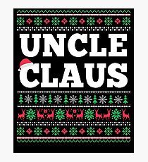 Uncle Claus Matching Family Christmas Ugly Sweater  Photographic Print