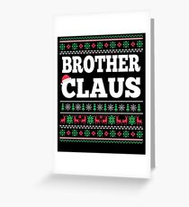 Brother Claus Matching Family Christmas Ugly Sweater  Greeting Card