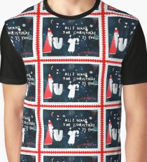 All I Want for Christmas Is You Graphic T-Shirt