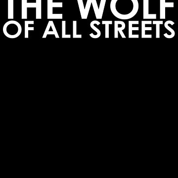 The Wolf Of All Streets Shirt: Original Design by ExpectedValue