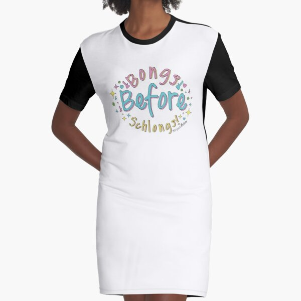 Bongs Before Schlongs Graphic T-Shirt Dress