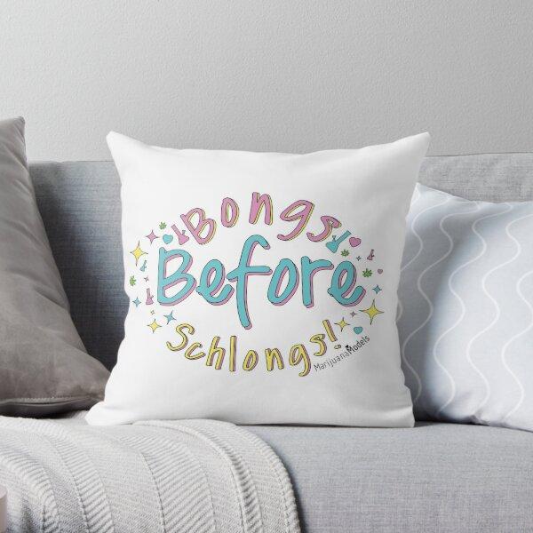Bongs Before Schlongs Throw Pillow