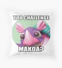 You challenge Makoa? Throw Pillow