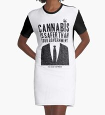 Cannabis is Safer Than Your Government Graphic T-Shirt Dress