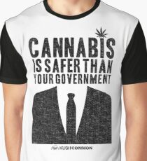Cannabis is Safer Than Your Government Graphic T-Shirt