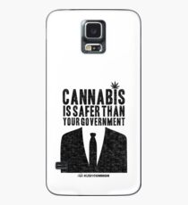 Cannabis is Safer Than Your Government Case/Skin for Samsung Galaxy