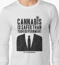 Cannabis is Safer Than Your Government Long Sleeve T-Shirt