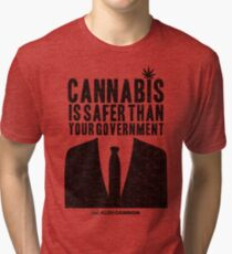 Cannabis is Safer Than Your Government Tri-blend T-Shirt