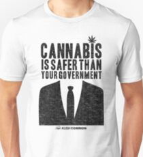 Cannabis is Safer Than Your Government Unisex T-Shirt