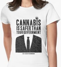 Cannabis is Safer Than Your Government Women's Fitted T-Shirt