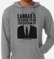 Cannabis is Safer Than Your Government Lightweight Hoodie