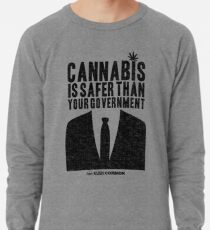 Cannabis is Safer Than Your Government Lightweight Sweatshirt