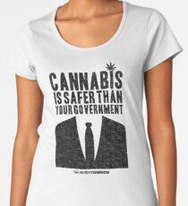 Cannabis is Safer Than Your Government Premium Scoop T-Shirt