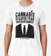 Cannabis is Safer Than Your Government Premium T-Shirt