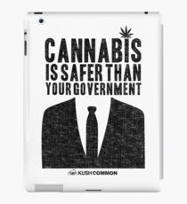 Cannabis is Safer Than Your Government iPad Case/Skin