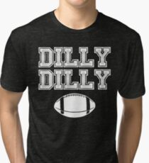 Dilly Dilly Football Chant Tri-blend T-Shirt